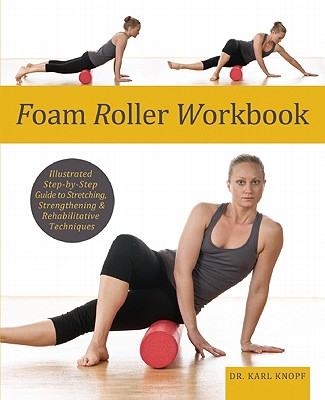 Foam Roller Workbook By Knopf, Karl